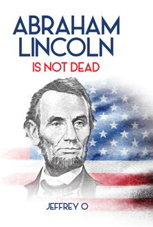abraham-lincoln-is-not-dead
